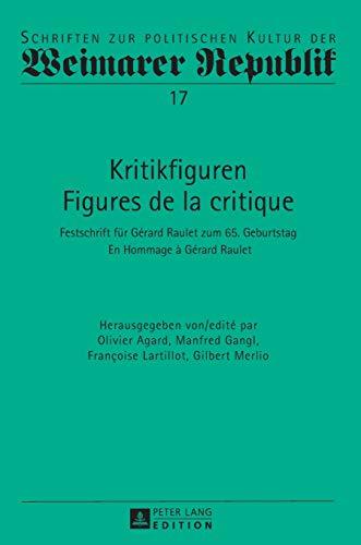 9783631654408: Kritikfiguren / Figures De La Critique: Festschrift Fuer Gérard Raulet Zum 65. Geburtstag / En Hommage À Gérard Raulet