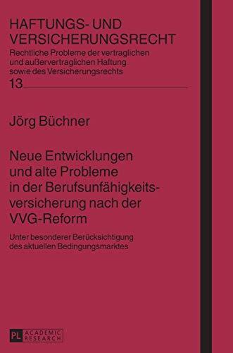 9783631654552: Neue Entwicklungen Und Alte Probleme in Der Berufsunfaehigkeitsversicherung Nach Der Vvg-reform: Unter Besonderer Beruecksichtigung Des Aktuellen Bedingungsmarktes