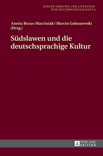9783631654682: Südslawen und die deutschsprachige Kultur (Lodzer Arbeiten zur Literatur- und Kulturwissenschaft) (German and Russian Edition)