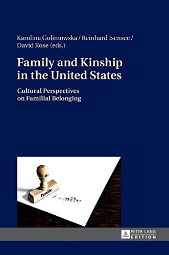 9783631654972: Family and Kinship in the United States: Cultural Perspectives on Familial Belonging