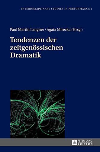 9783631655979: Tendenzen der zeitgenössischen Dramatik (Interdisciplinary Studies in Performance)