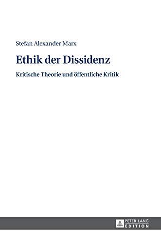 9783631656457: Ethik der Dissidenz: Kritische Theorie und öffentliche Kritik