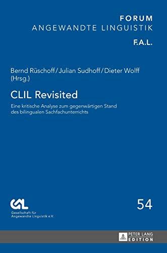 9783631656624: CLIL Revisited: Eine kritische Analyse zum gegenwärtigen Stand des bilingualen Sachfachunterrichts (Forum Angewandte Linguistik Fa)