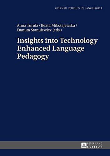 9783631656693: Insights into Technology Enhanced Language Pedagogy (Gdansk Studies in Language)