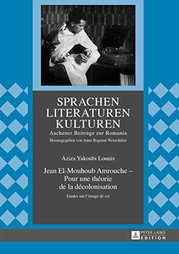 Jean El-Mouhoub Amrouche - Pour une th�orie: Lounis, Aziza Yakoubi