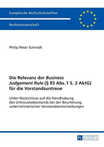 Die Relevanz der «Business Judgement Rule» (§ 93 Abs. 1 S. 2 AktG) für die Vorstandsuntreue: Unter ...