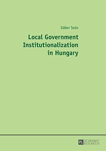 9783631657348: Local Government Institutionalization in Hungary