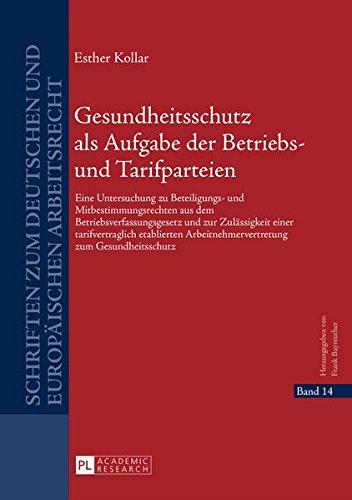 9783631657423: Gesundheitsschutz als Aufgabe der Betriebs- und Tarifparteien: Eine Untersuchung zu Beteiligungs- und Mitbestimmungsrechten aus dem ... europäischen Arbeitsrecht) (German Edition)
