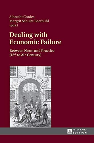 9783631658253: Dealing with Economic Failure: Between Norm and Practice (15th to 21st Century)