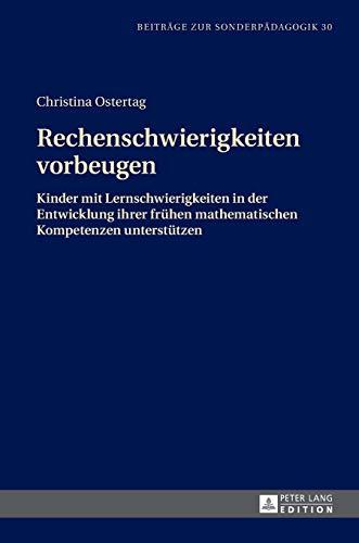 9783631658864: Rechenschwierigkeiten vorbeugen: Kinder mit Lernschwierigkeiten in der Entwicklung ihrer frühen mathematischen Kompetenzen unterstützen (Beiträge zur Sonderpädagogik) (German Edition)