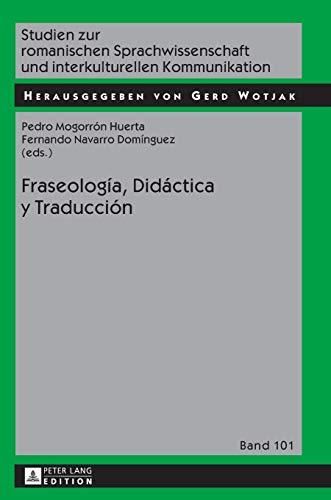9783631659205: Fraseología, Didáctica y Traducción (Studien zur romanischen Sprachwissenschaft und interkulturellen Kommunikation) (Spanish Edition)