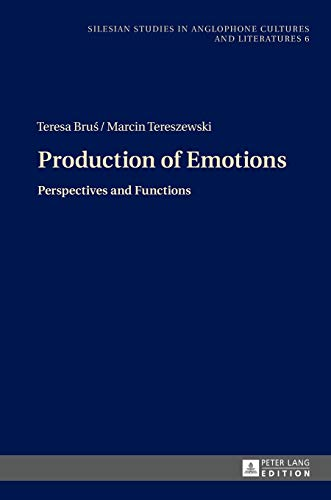 9783631659335: Production of Emotions: Perspectives and Functions (Silesian Studies in Anglophone Cultures and Literatures)
