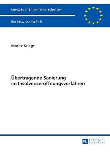 Übertragende Sanierung im Insolvenzeröffnungsverfahren: Moritz Kriegs