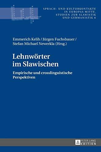 9783631659946: Lehnwörter im Slawischen: Empirische und crosslinguistische Perspektiven (Sprach- Und Kulturkontakte in Europas Mitte)