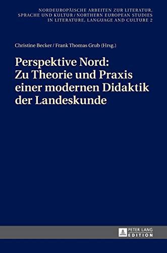 9783631660126: Perspektive Nord: Zu Theorie und Praxis einer modernen Didaktik der Landeskunde: Beiträge zur 2. Konferenz des Netzwerks