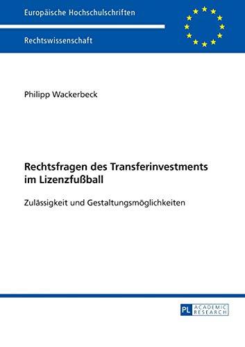 Rechtsfragen des Transferinvestments im Lizenzfußball: Philipp Wackerbeck