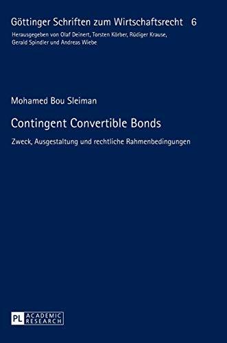 9783631661512: Contingent Convertible Bonds: Zweck, Ausgestaltung und rechtliche Rahmenbedingungen (Göttinger Schriften zum Wirtschaftsrecht) (German Edition)
