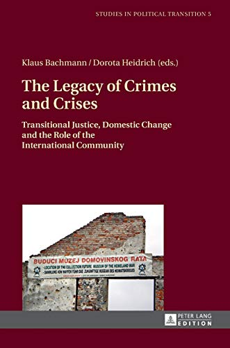 The Legacy of Crimes and Crises: Klaus Bachmann