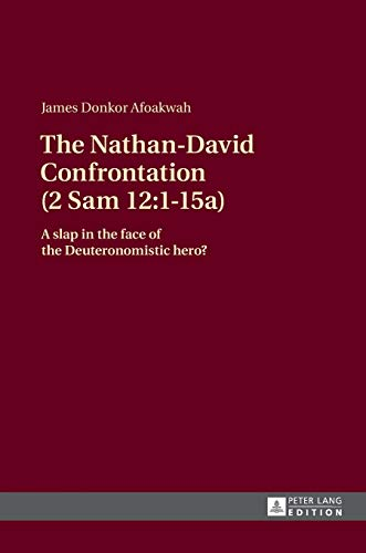 9783631661864: The Nathan-David Confrontation (2 Sam 12:1-15a): A slap in the face of the Deuteronomistic hero?