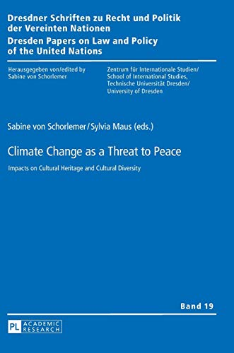 9783631662236: Climate Change as a Threat to Peace: Impacts on Cultural Heritage and Cultural Diversity (Dresdner Schriften zu Recht und Politik der Vereinten ... on Law and Policy of the United Nations)
