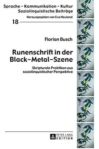 9783631663585: Runenschrift in der Black-Metal-Szene: Skripturale Praktiken aus soziolinguistischer Perspektive (Sprache – Kommunikation – Kultur) (German Edition)