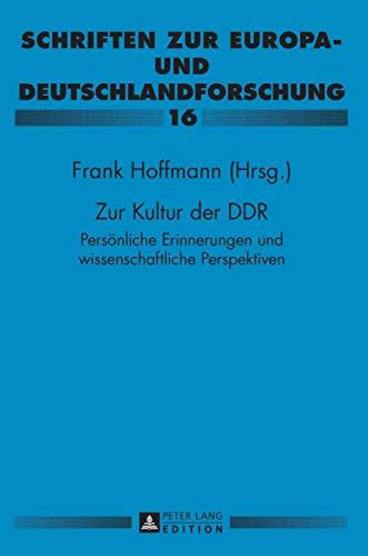 9783631664070: Zur Kultur der DDR: Persönliche Erinnerungen und wissenschaftliche Perspektiven- Paul Gerhard Klussmann zu Ehren (Schriften zur Europa- und Deutschlandforschung) (German Edition)
