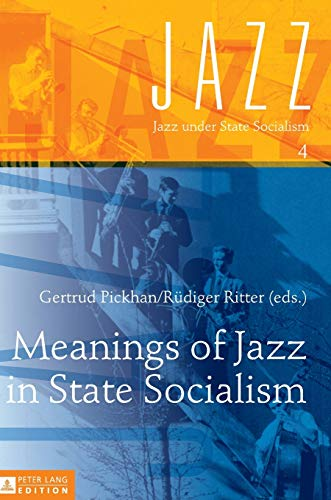 Meanings of Jazz in State Socialism: Gertrud Pickhan