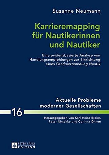 9783631664230: Karrieremapping für Nautikerinnen und Nautiker: Eine evidenzbasierte Analyse von Handlungsempfehlungen zur Einrichtung eines Graduiertenkolleg Nautik ... / Contemporary Problems of Modern Societies)