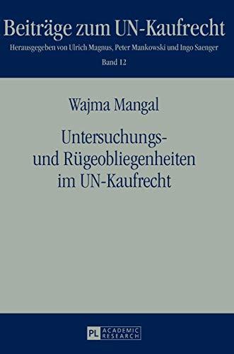 9783631665190: Untersuchungs- und Rügeobliegenheiten im UN-Kaufrecht (Beitraege Zum Un-Kaufrecht)