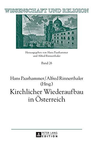 9783631665206: Kirchlicher Wiederaufbau in Österreich (Wissenschaft Und Religion)