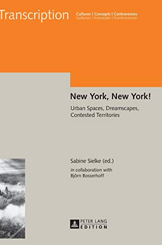9783631665541: New York, New York!: Urban Spaces, Dreamscapes, Contested Territories (Transcription)