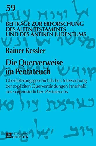 Die Querverweise im Pentateuch: Rainer Kessler