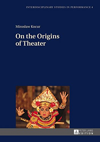 On the Origins of Theater: Miroslaw Kocur