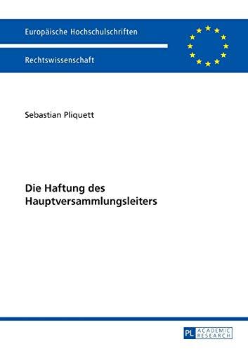 9783631665787: Die Haftung des Hauptversammlungsleiters (Europaeische Hochschulschriften / European University Studies / Publications Universitaires Europ�ennes)