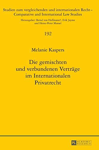 9783631665886: Die gemischten und verbundenen Verträge im Internationalen Privatrecht (Studien zum vergleichenden und internationalen Recht / Comparative and International Law Studies) (German Edition)