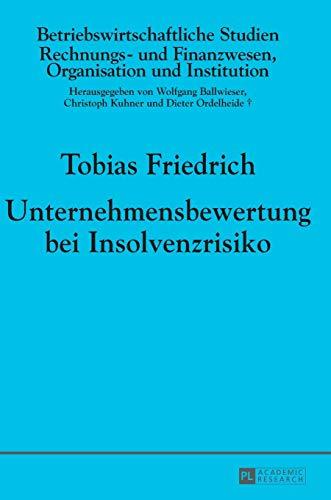 9783631666036: Unternehmensbewertung bei Insolvenzrisiko (Betriebswirtschaftliche Studien) (German Edition)