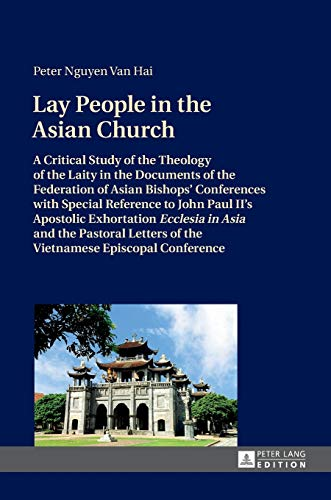 Lay People in the Asian Church (Hardcover): Peter Nguyen Van Hai