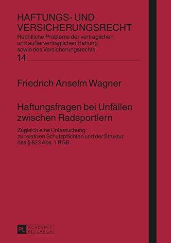 Haftungsfragen bei Unfällen zwischen Radsportlern: Friedrich Anselm Wagner