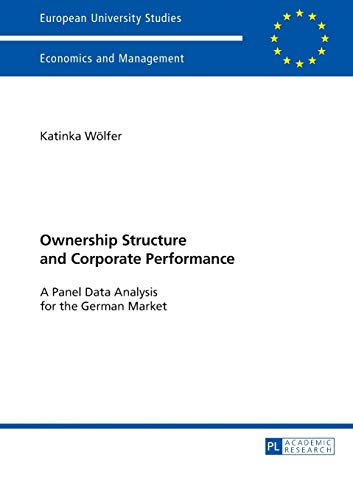 Ownership Structure and Corporate Performance: A Panel Data Analysis for the German Market (...