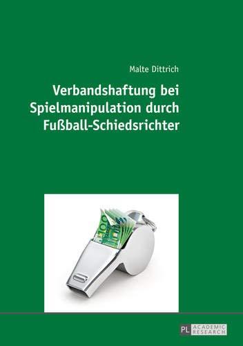 Verbandshaftung Bei Spielmanipulation Durch Fussball-Schiedsrichter (Paperback): Malte Dittrich