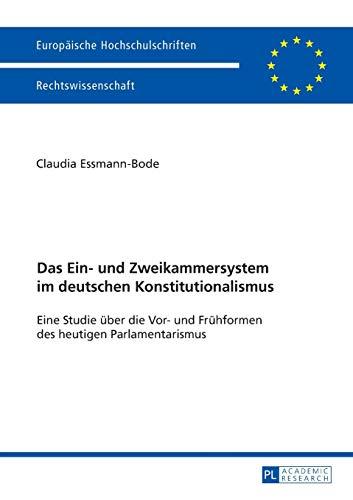 Das Ein- und Zweikammersystem im deutschen Konstitutionalismus: Claudia Essmann-Bode
