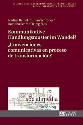 9783631668054: Kommunikative Handlungsmuster im Wandel?. ¿Convenciones comunicativas en proceso de transformación? (Studien Zur Translation Und Interkulturellen Kommunikation in Der Romania)