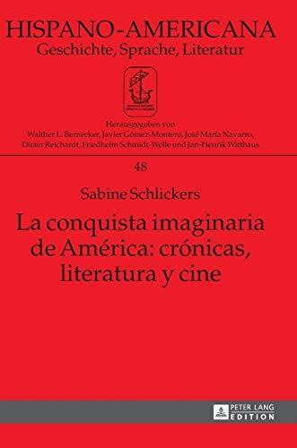 9783631668443: La conquista imaginaria de América: crónicas, literatura y cine (Hispano-Americana) (Spanish Edition)