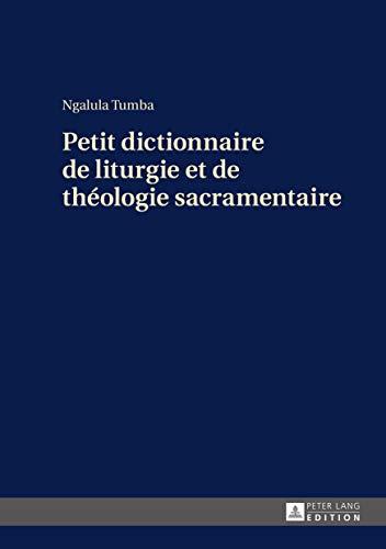 9783631669150: Petit Dictionnaire De Liturgie Et De Théologie Sacramentaire