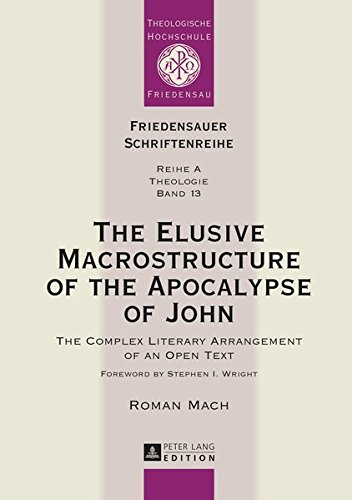 9783631669846: The Elusive Macrostructure of the Apocalypse of John: The Complex Literary Arrangement of an Open Text (Friedensauer Schriftenreihe)