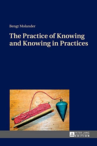 9783631669907: The Practice of Knowing and Knowing in Practices