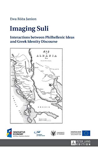 9783631669914: Imaging Suli: Interactions between Philhellenic Ideas and Greek Identity Discourse