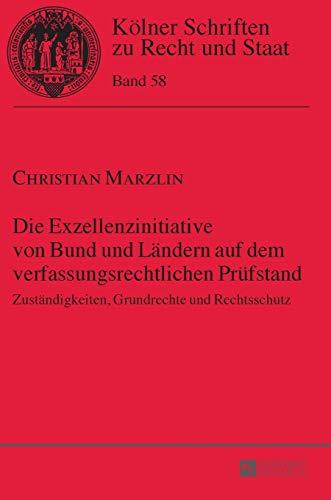 9783631670637: Die Exzellenzinitiative von Bund und Ländern auf dem verfassungsrechtlichen Prüfstand (Koelner Schriften Zu Recht Und Staat)