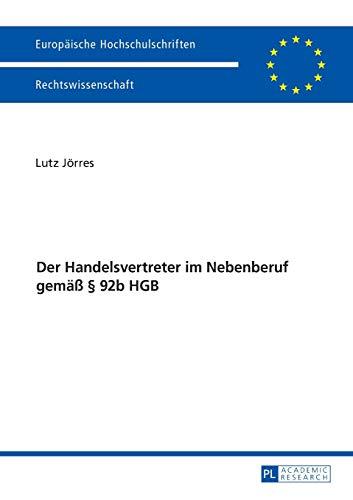 Der Handelsvertreter im Nebenberuf gemäß § 92b HGB: Lutz Jörres