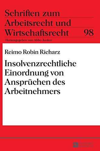 9783631671153: Insolvenzrechtliche Einordnung von Ansprüchen des Arbeitnehmers (Schriften Zum Arbeitsrecht Und Wirtschaftsrecht)